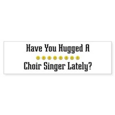 Hugged Choir Singer Bumper Bumper Sticker