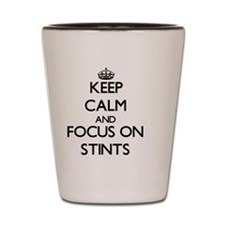 Keep Calm and focus on Stints Shot Glass