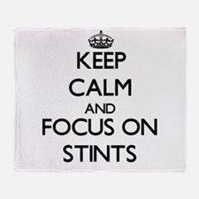 Keep Calm and focus on Stints Throw Blanket
