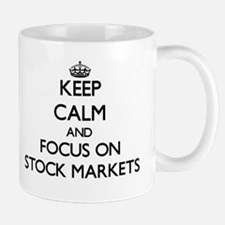 Keep Calm and focus on Stock Markets Mugs