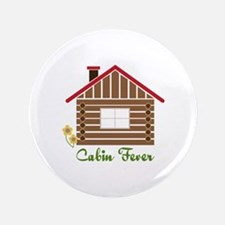 "Cabin Fever 3.5"" Button"