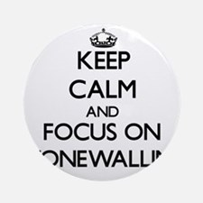 Keep Calm and focus on Stonewalli Ornament (Round)