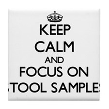 Keep Calm and focus on Stool Samples Tile Coaster