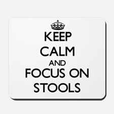 Keep Calm and focus on Stools Mousepad