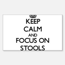 Keep Calm and focus on Stools Decal