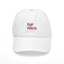 Bye Felicia Baseball Baseball Cap
