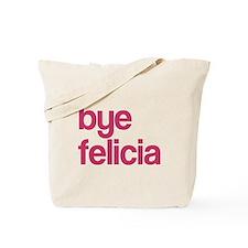 Bye Felicia Tote Bag