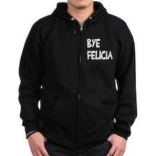 Bye Felicia Zip Hoodie