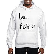 Bye Felicia Hoodie