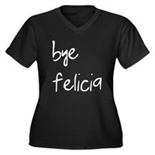 Bye Felicia Women's Plus Size V-Neck Dark T-Shirt