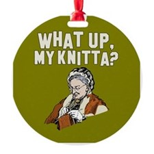 What up, my knitta? Ornament