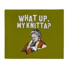 What up, my knitta? Throw Blanket