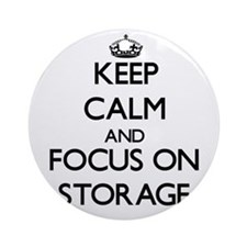 Keep Calm and focus on Storage Ornament (Round)