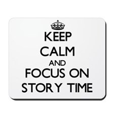 Keep Calm and focus on Story Time Mousepad