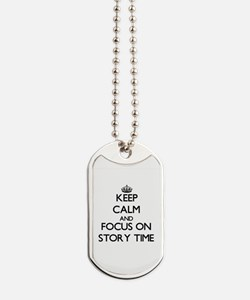 Keep Calm and focus on Story Time Dog Tags