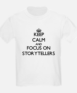 Keep Calm and focus on Storytellers T-Shirt
