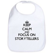 Keep Calm and focus on Storytellers Bib