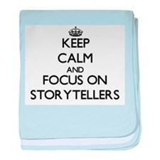 Keep Calm and focus on Storytellers baby blanket