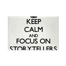 Keep Calm and focus on Storytellers Magnets