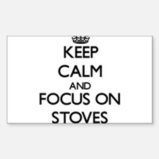 Keep Calm and focus on Stoves Decal