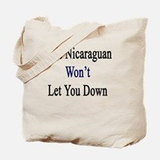This Nicaraguan Won't Let You Down  Tote Bag
