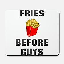 Fries Before Guys Mousepad