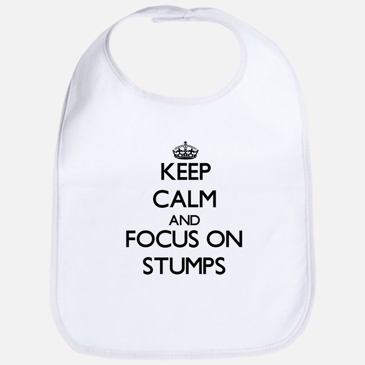 Keep Calm and focus on Stumps Bib
