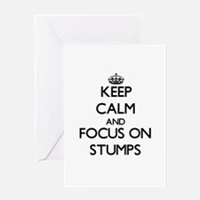 Keep Calm and focus on Stumps Greeting Cards