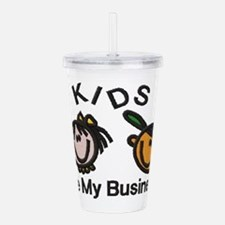 Kids Are My Business Acrylic Double-wall Tumbler