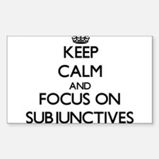 Keep Calm and focus on Subjunctives Decal
