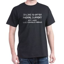 Questionable Moral Support T-Shirt