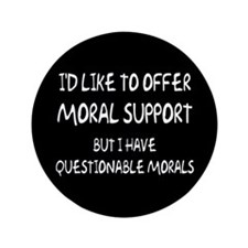 "Questionable Moral Support 3.5"" Button"