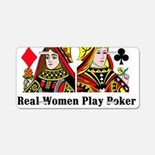 Real Women Play Poker Aluminum License Plate