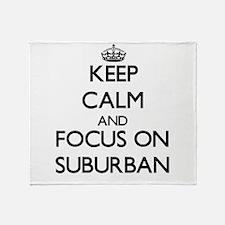 Keep Calm and focus on Suburban Throw Blanket