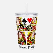 Real Women Play Poker Acrylic Double-wall Tumbler
