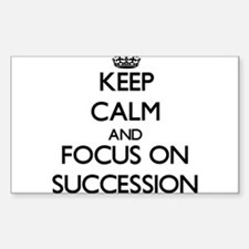 Keep Calm and focus on Succession Decal