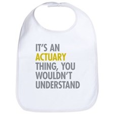 Its An Actuary Thing Bib