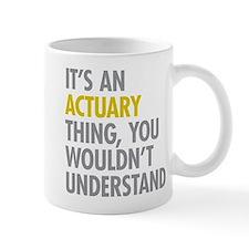 Its An Actuary Thing Small Mug
