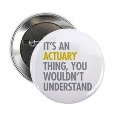 "Its An Actuary Thing 2.25"" Button"