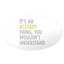 Its An Actuary Thing Decal