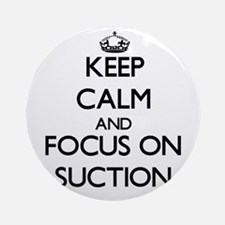 Keep Calm and focus on Suction Ornament (Round)