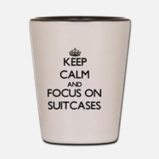 Keep Calm and focus on Suitcases Shot Glass