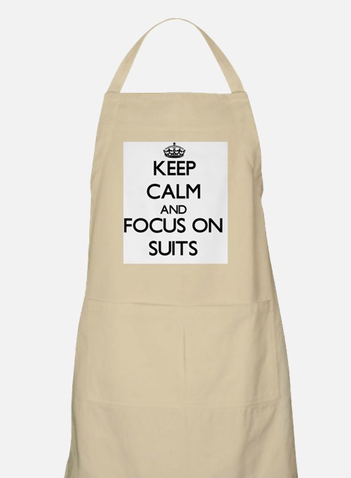 Keep Calm and focus on Suits Apron