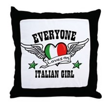 Everyone loves an Italian gir Throw Pillow