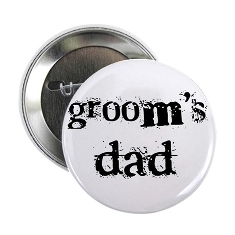 """Groom's Dad 2.25"""" Button (10 pack)"""