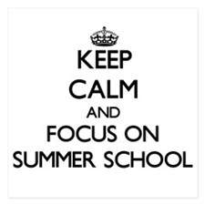 Keep Calm and focus on Summer School Invitations
