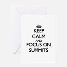Keep Calm and focus on Summits Greeting Cards