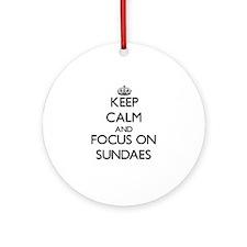 Keep Calm and focus on Sundaes Ornament (Round)