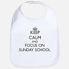 Keep Calm and focus on Sunday School Bib