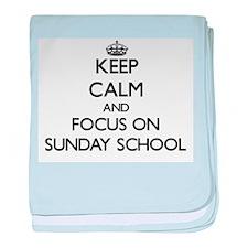 Keep Calm and focus on Sunday School baby blanket